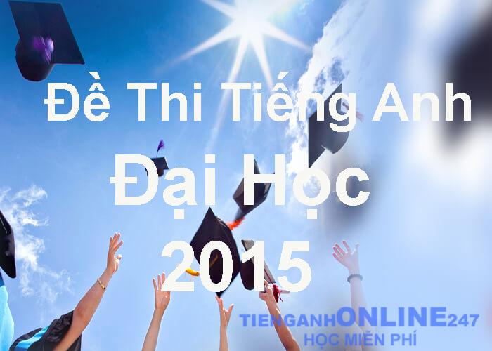 Đề thi tiếng Anh Đại học 2015