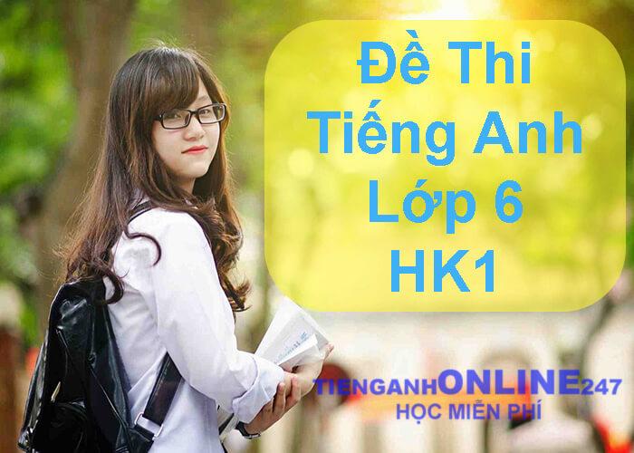 Đề thi tiếng Anh lớp 6 học kỳ 1 trường THCS Bình Giang