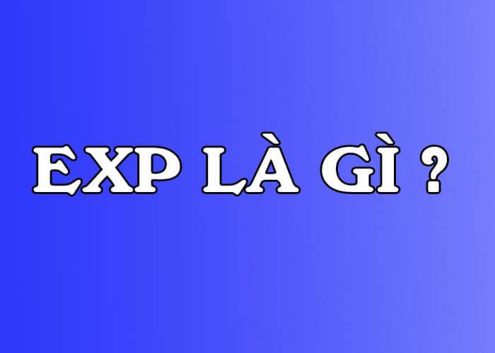 exp là gì